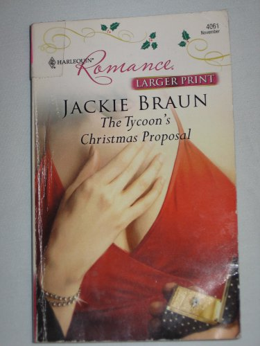 The Tycoon's Christmas Proposal Harlequin Romance 4061 LARGE PRINT Jackie Braun Paperback