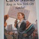 Rosie in New York City Gotcha by Carol Matas 2003 Key Porter Book