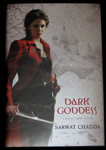 Sarwat Chadda Dark Goddess A Devil's Kiss Novel (2010, Hardcover)