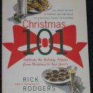 Christmas 101 Cookbook Celebrate Holiday Season Christmas to New Year's by Rick Rodgers Brand New