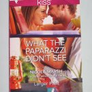 What the Paparazzi Didn't See LARGE PRINT by Nicola Marsh Harlequin KISS Paperback