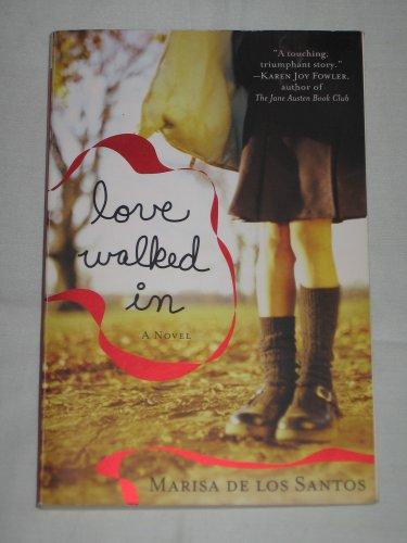 Love Walked In by Marisa de los Santos (2006 Paperback)