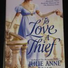 To Love a Thief by Julie Anne Long Historical Romance (2005, Paperback) Warner Forever Books