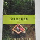 Wrecker A Novel by Summer Wood 2011 Paperback Book