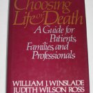 Choosing Life or Death Guide Book for Patients Families Professionals Terminal Care Death and Dying