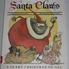 Santa Claws A Scary Christmas To All Book by Laura Leuck (2006, Hardcover)