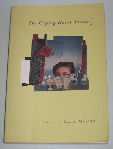 Crying Heart Tattoo A Novel by David Lozell Martin (1994, Paperback)