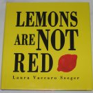 Lemons Are Not Red by Laura Vaccaro Seeger 2004 First Edition Hardcover with Die-Cut Pages