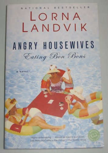 Lorna Landvik Angry Housewives Eating Bon Bons (2004, Paperback) Ballantine Books