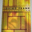 Loving Frank A Novel by Nancy Horan Target Club Pick Edition 2013 Softcover