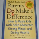 Parents Do Make Difference How to Raise Kids Solid Character Strong Minds Caring Hearts Parenting