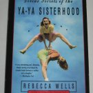 The Ya-Ya: Divine Secrets of the Ya-Ya Sisterhood Book 2 Rebecca Wells 1997 National Bestseller