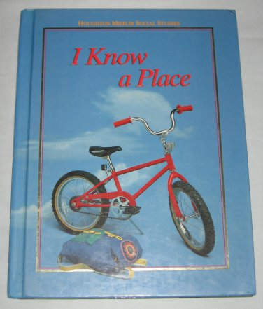 Houghton Mifflin Social Studies I Know A Place Level 1 1991 Hardcover Book Student Edition