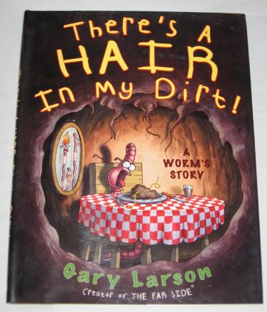 Theres a Hair in My Dirt A Worms Story by Gary Larson 1998 First Edition Hardcover Childrens Book