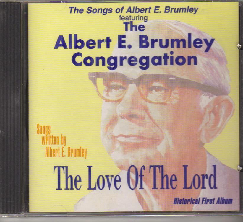 Albert E Brumley The Love of the Lord Music CD
