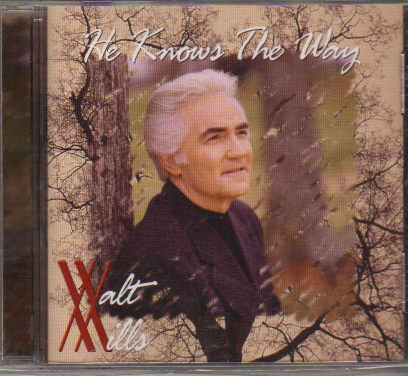 Walt Mills He Knows the Way Music CD