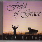 Kirk Talley Field of Grace Music CD