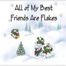 "All Of My Best Friends Are Flakes- Large Postcards 8.50"" x 5.47"""
