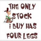 "The Only Stock I Buy Has Four Legs - Postcards 5.47"" x 4.21"""