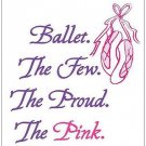 "Ballet.  The Few.  The Proud.  The Pink. - Large Postcards 8.50"" x 5.47"""