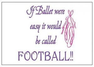 """If Ballet Were Easy It Would Be Called Football.  Magnet - 3.43"""" x 1.93"""""""