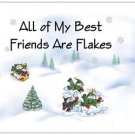 All of My Best Friends Are Flakes Folded Note Card