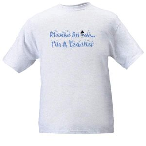 SALE - Please Snow...I'm  A Teacher Ash Grey T-Shirt
