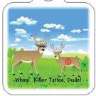 """Hunting Keychain - """"Whoa! Killer Tattoo, Dude!"""
