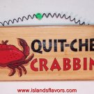 QUIT-CHER CRABBIN' New Weathered wood Sign