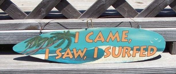 I Came Saw Surfed Tropical Beach Bar Surfboard Sign