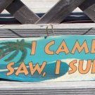 I Came Saw Surfed Tropical Beach Bar Surfboard Sign