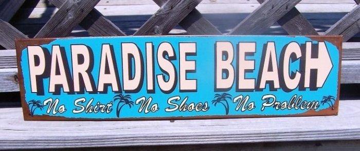Paradise Beach No Shirt Shoes No Problem Tropical Sign