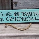 Flamingo Wood Sign If not Barefoot You're Overdressed