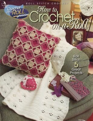 Annie's Attic - How To Crochet on a Roll - Roll Stitch Crochet