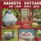 Vintage Craft Booklet-Basket Cottages & Other Fabric Gifts