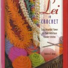 Hawaiian LEI In Crochet-Easy-Beautiful Flower Lei Made With Basic Crochet Stitch