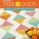 Quilt Patterns-More Take 5 Quilts-Kathy Brown-16 New Quick Easy Projects