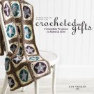 Crochetd Gifts-Irresistble Projects to Make & Give-19 Projects-Step by Step Inst