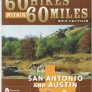 60 HIKES WITHIN 60 MILES-San Antonio and Austin Including Hill Country