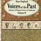 Voices Of The Past A History of Women's Lives In Patchwork-Vol II