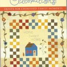 Quilt Pattern Book-CELEBRATIONS-Quilts for Cherished Family Moments-8 Projects