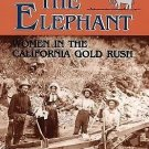 They Saw The Elephant-Woman in the California Gold Rush