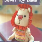 SEWN TOY TALES-12 Fun Characters to Make & Love-Sew Irresistable Softies