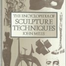 The Encyclopedia of Sculpture Techniques by John Mills (1990, Hardcover)