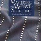 Mastering Weave Structures By Sharon Alderman-Transforming Ideas Into Great Clot