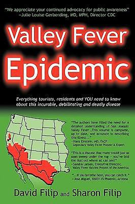 Valley Fever Epidemic by David Filip and Sharon Filip (2008, Paperback)