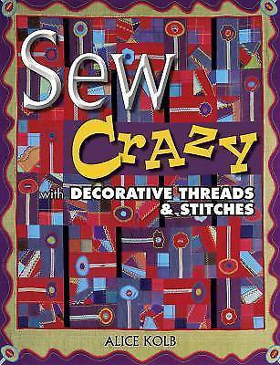 Quilt Instruction Pattern Book-Sew Crazy With Decorative Thread & Stitches