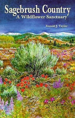 Sagebrush Country-A Wildflower Sanctuary by Ronald J. Taylor