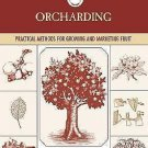 TRADITIONAL ORCHARDING-Practical Methods For Growing & Marketing Fruit