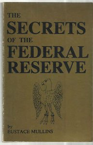 The Secrets of the Federal Reserve by Eustace Mullins-Softbound 1984 2nd Printin